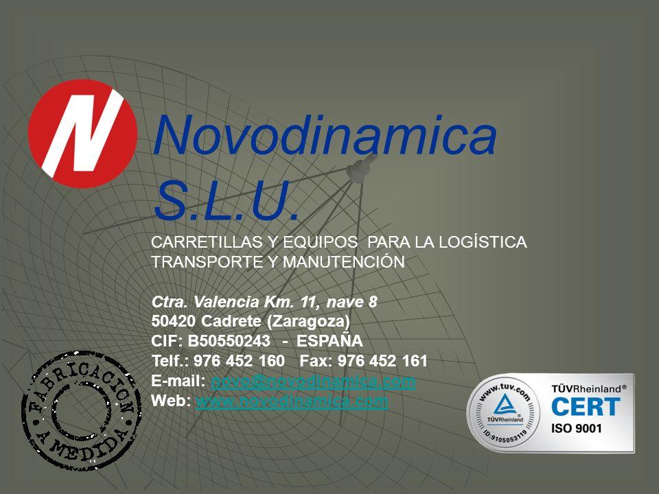 Novodinamica S.L.U.CARRETILLAS Y EQUIPOS PARA LA LOGÍSTICA TRANSPORTE Y MANUTENCIÓN Ctra.