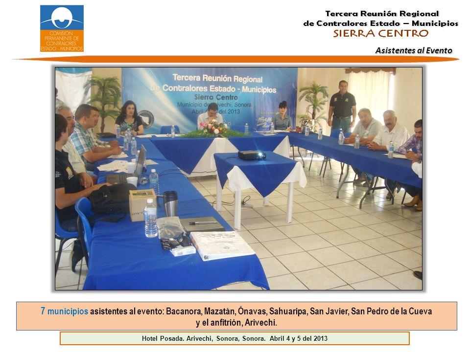 Asistentes al Evento 7 municipios asistentes al evento: Bacanora, Mazatán, Ónavas, Sahuaripa, San Javier, San Pedro de la Cueva y el anfitrión, Arivechi.