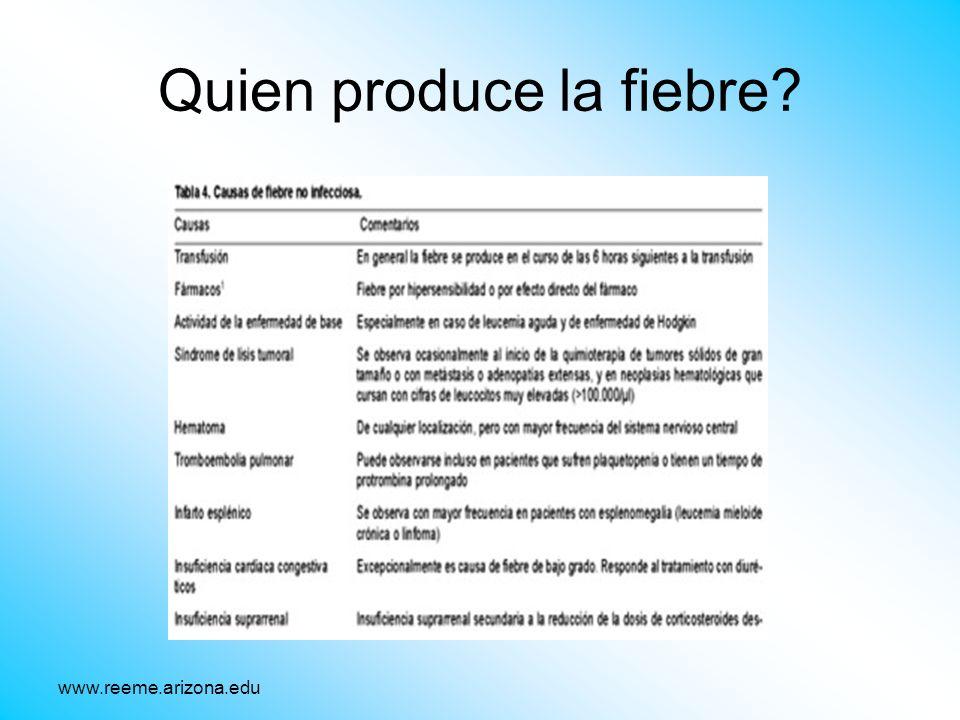 Quien produce la fiebre? www.reeme.arizona.edu