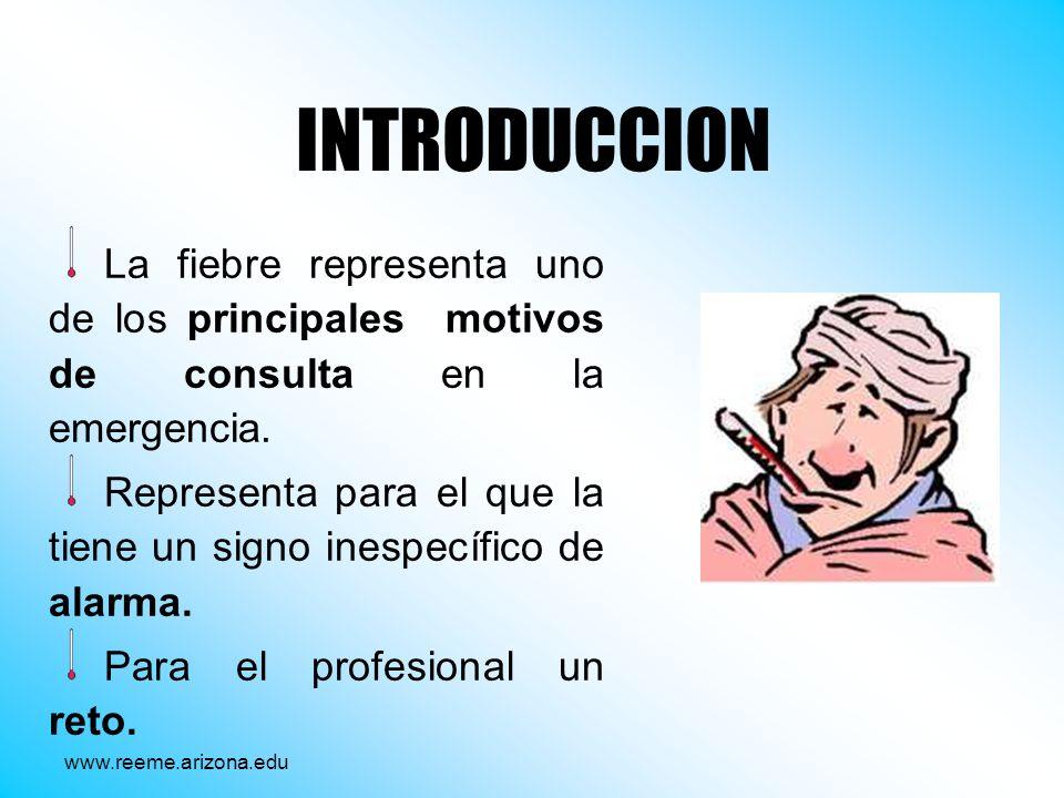 INTRODUCCION La fiebre representa uno de los principales motivos de consulta en la emergencia. Representa para el que la tiene un signo inespecífico d
