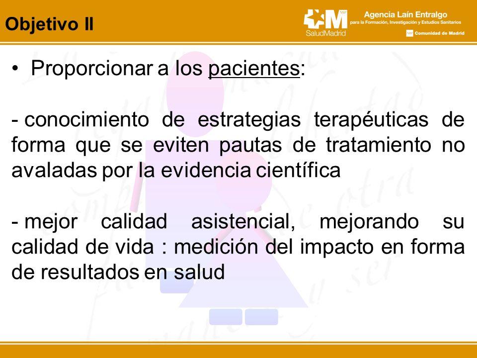 Proporcionar a los pacientes: - conocimiento de estrategias terapéuticas de forma que se eviten pautas de tratamiento no avaladas por la evidencia cie