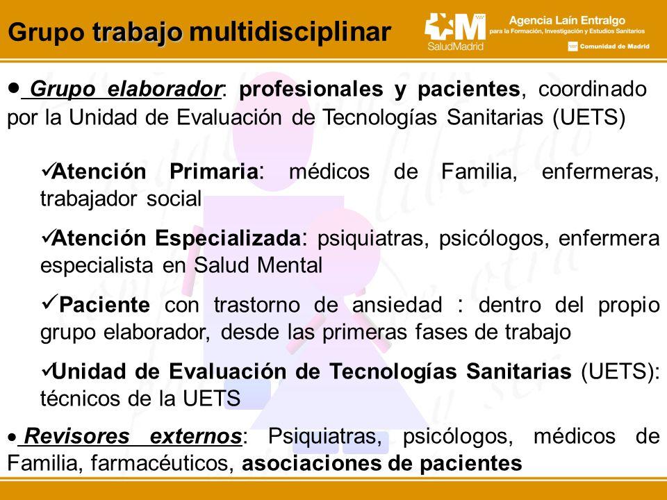 Grupo elaborador: profesionales y pacientes, coordinado por la Unidad de Evaluación de Tecnologías Sanitarias (UETS) trabajo Grupo trabajo multidiscip