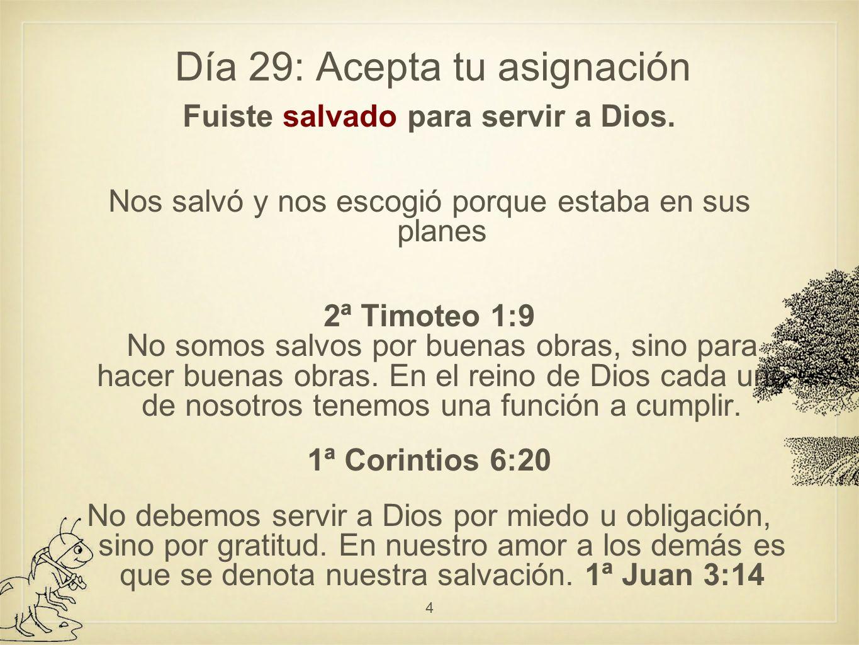 Día 30: Formado para servir a Dios Dios no sólo planeó como seríamos al nacer sino también planeó cada uno de nuestros días y horas para formar parte de nuestra formación espiritual, para moldearnos.