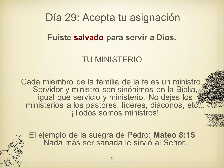 Día 29: Acepta tu asignación Fuiste salvado para servir a Dios.