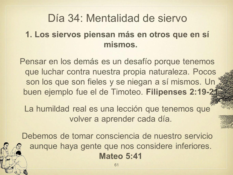 Día 34: Mentalidad de siervo 1.Los siervos piensan más en otros que en sí mismos.