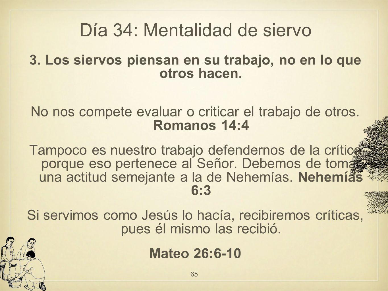 Día 34: Mentalidad de siervo 3.Los siervos piensan en su trabajo, no en lo que otros hacen.