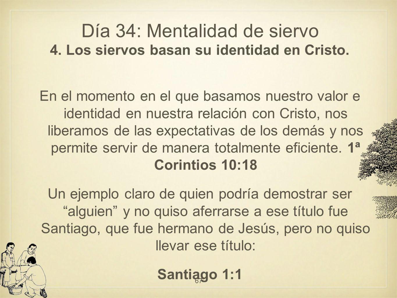 Día 34: Mentalidad de siervo 4.Los siervos basan su identidad en Cristo.