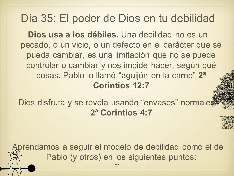 Día 35: El poder de Dios en tu debilidad Dios usa a los débiles.