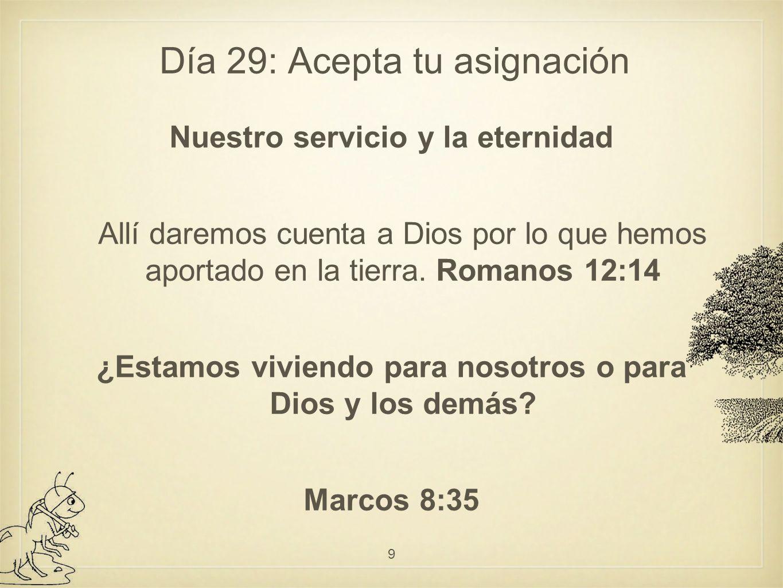 Día 30: Formado para servir a Dios F O RMA - Oportunidades (para tu corazón) ¿Qué es lo que te apasiona.