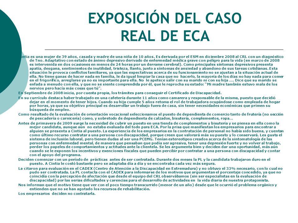 EXPOSICIÓN DEL CASO REAL DE ECA Cintia es una mujer de 39 años, casada y madre de una niña de 10 años.