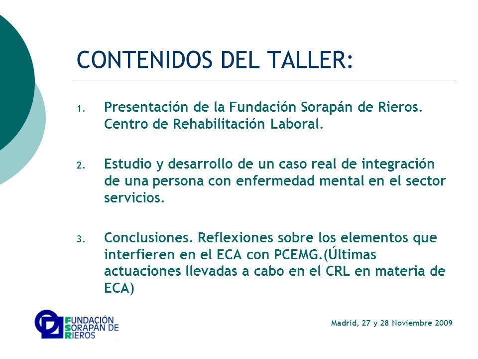 CONTENIDOS DEL TALLER: 1. Presentación de la Fundación Sorapán de Rieros.