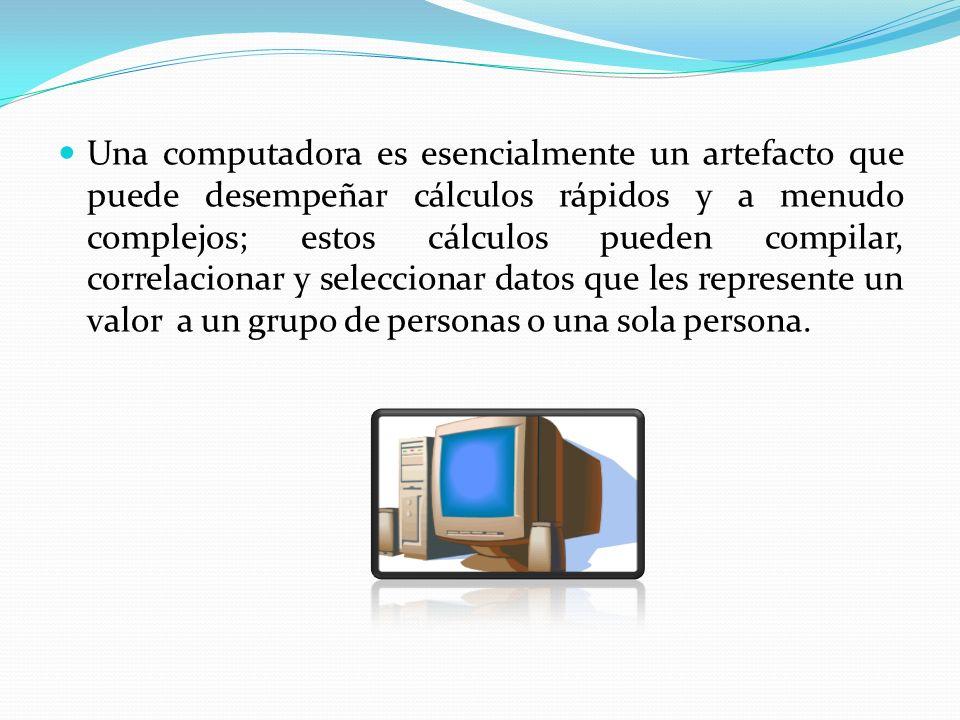 Una computadora es esencialmente un artefacto que puede desempeñar cálculos rápidos y a menudo complejos; estos cálculos pueden compilar, correlacionar y seleccionar datos que les represente un valor a un grupo de personas o una sola persona.
