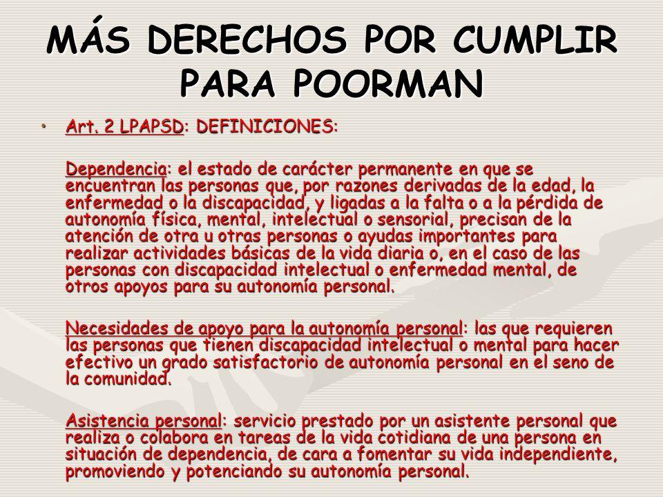 MÁS DERECHOS POR CUMPLIR PARA POORMAN Art. 2 LPAPSD: DEFINICIONES:Art.