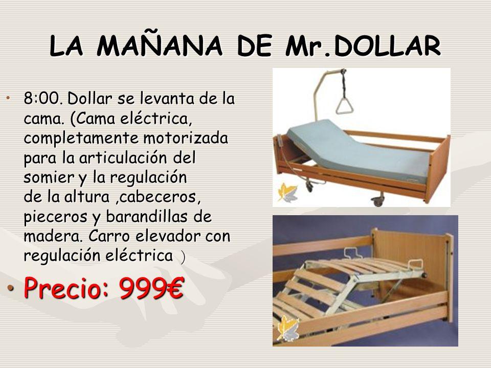 LA MAÑANA DE Mr.DOLLAR 8:00. Dollar se levanta de la cama.