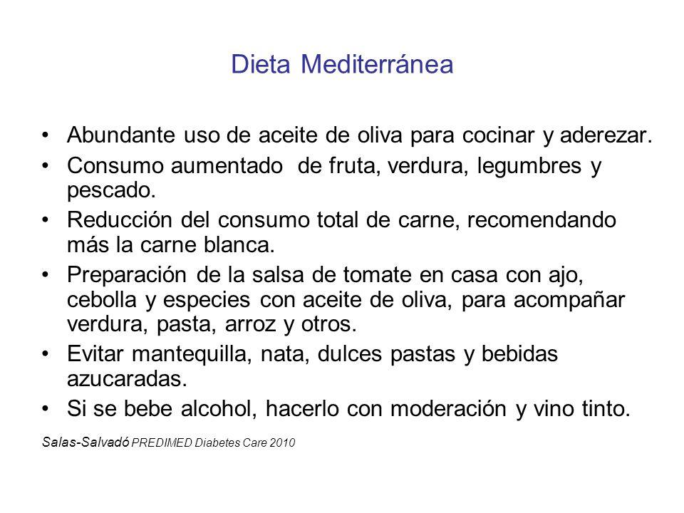 Dieta Mediterránea Abundante uso de aceite de oliva para cocinar y aderezar. Consumo aumentado de fruta, verdura, legumbres y pescado. Reducción del c