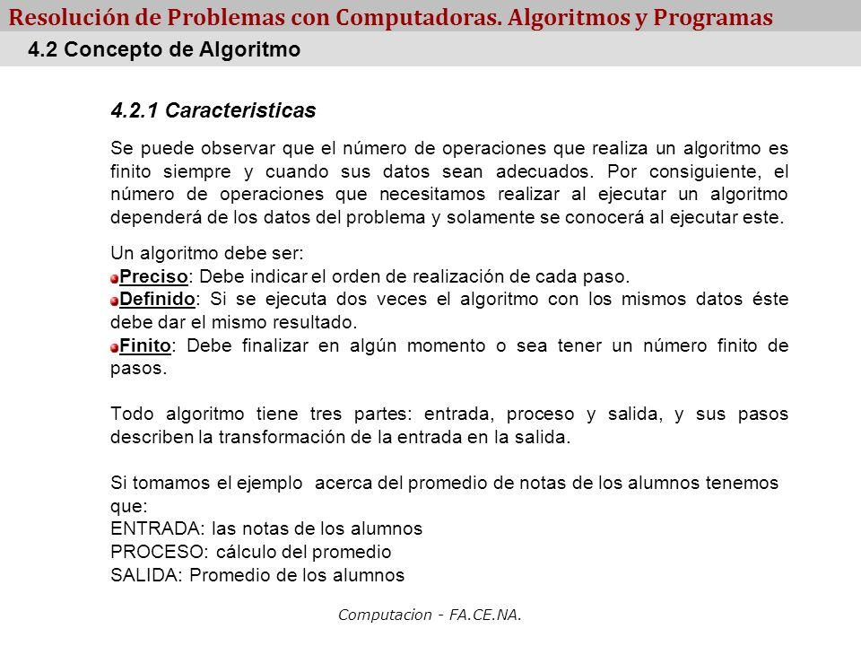 Computacion - FA.CE.NA. Resolución de Problemas con Computadoras. Algoritmos y Programas 4.2.1 Caracteristicas Se puede observar que el número de oper