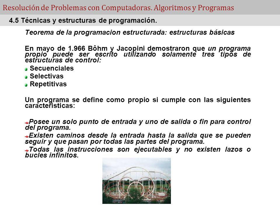 Computacion - FA.CE.NA. Resolución de Problemas con Computadoras. Algoritmos y Programas Teorema de la programacion estructurada: estructuras básicas