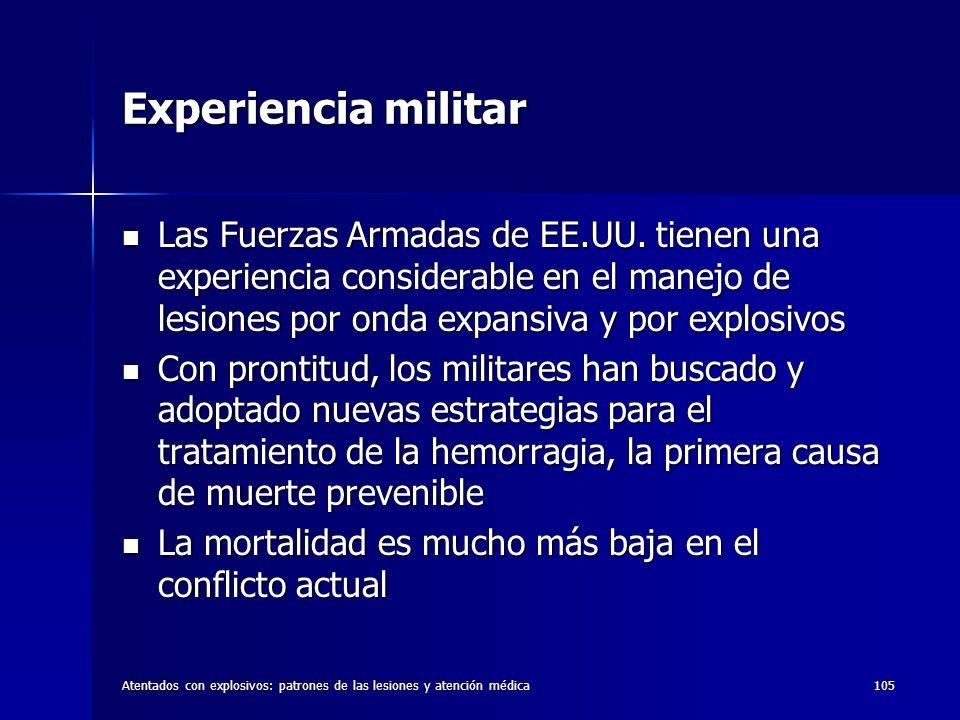 Atentados con explosivos: patrones de las lesiones y atención médica105 Experiencia militar Las Fuerzas Armadas de EE.UU. tienen una experiencia consi