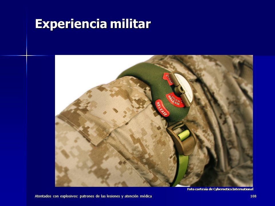 Atentados con explosivos: patrones de las lesiones y atención médica108 Experiencia militar Foto cortesía de Cybernetics International