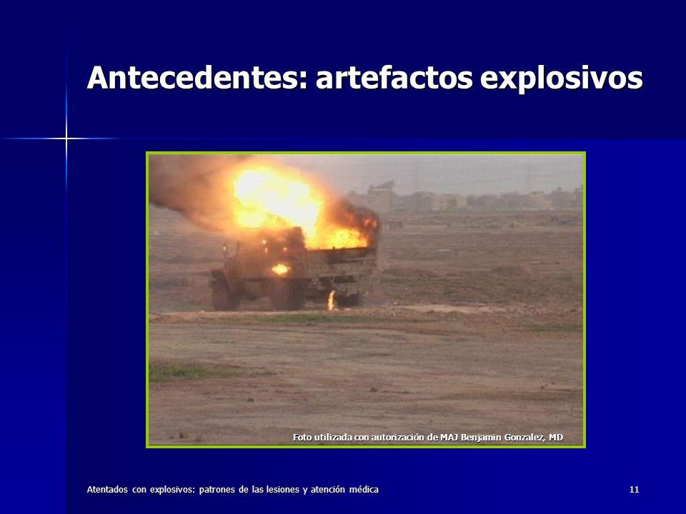 Atentados con explosivos: patrones de las lesiones y atención médica11 Antecedentes: artefactos explosivos Foto utilizada con autorización de MAJ Benj