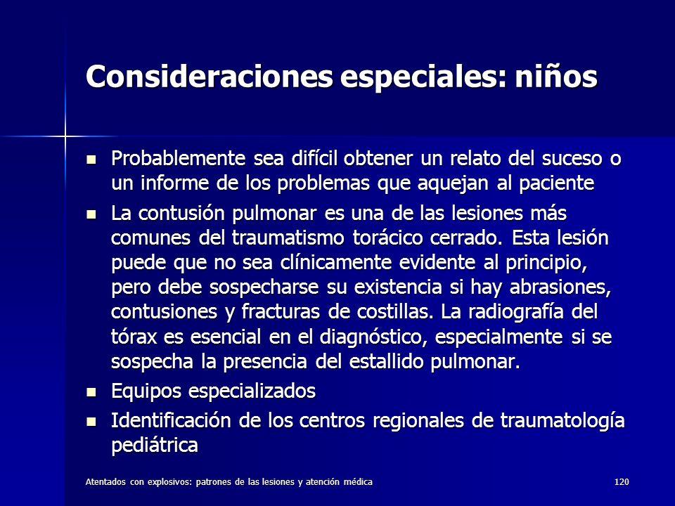 Atentados con explosivos: patrones de las lesiones y atención médica120 Consideraciones especiales: niños Probablemente sea difícil obtener un relato