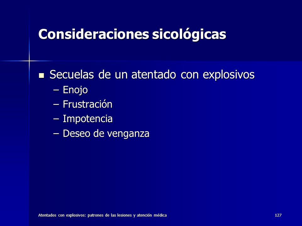 Atentados con explosivos: patrones de las lesiones y atención médica127 Consideraciones sicológicas Secuelas de un atentado con explosivos Secuelas de