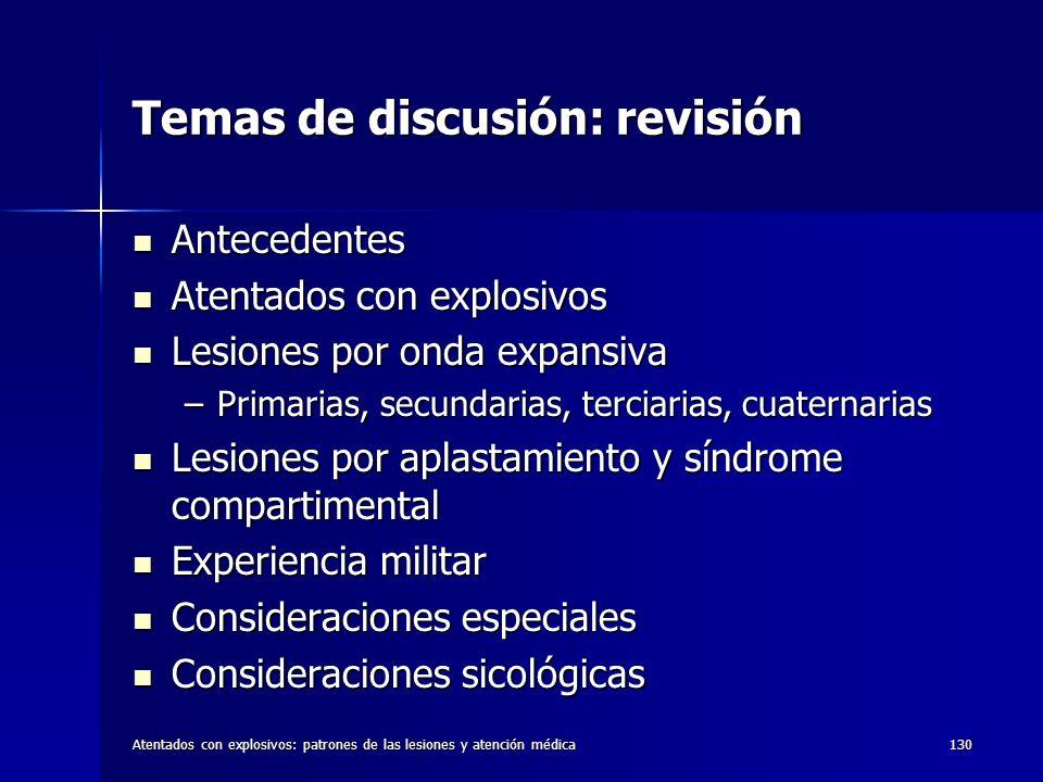 Atentados con explosivos: patrones de las lesiones y atención médica130 Temas de discusión: revisión Antecedentes Antecedentes Atentados con explosivo