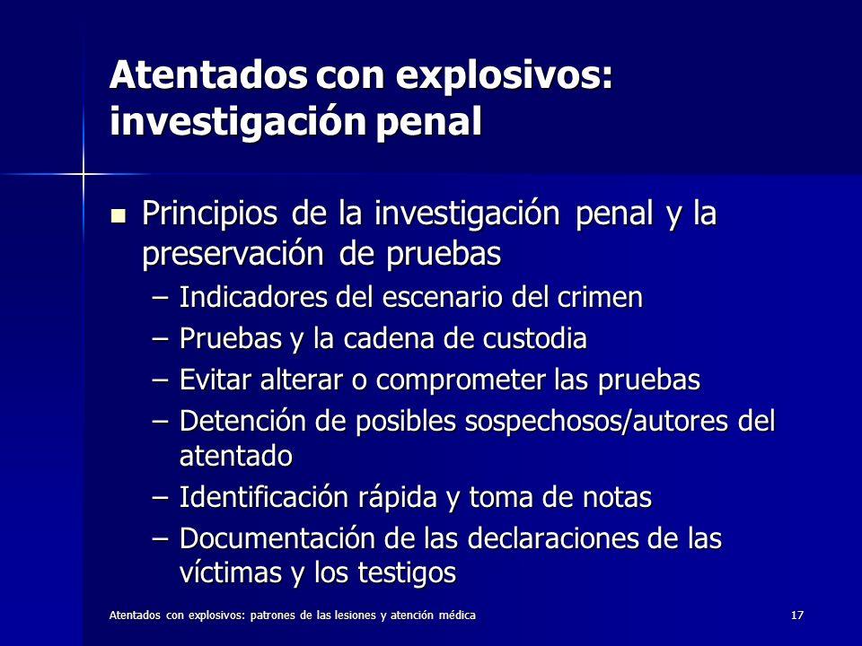 Atentados con explosivos: patrones de las lesiones y atención médica17 Atentados con explosivos: investigación penal Principios de la investigación pe