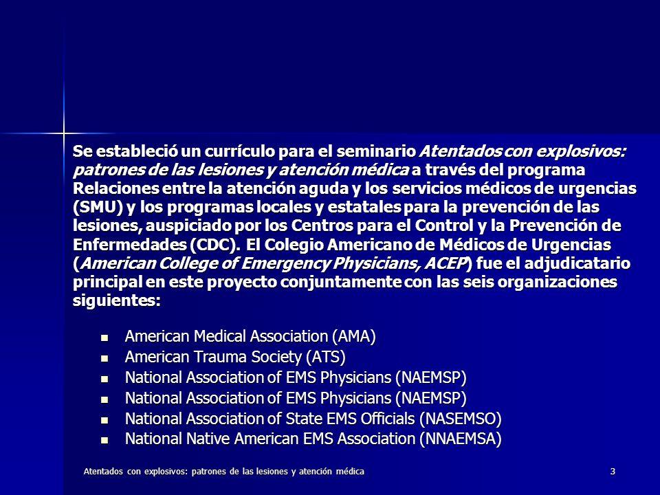 Atentados con explosivos: patrones de las lesiones y atención médica3 American Medical Association (AMA) American Medical Association (AMA) American T