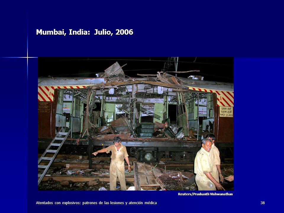 Atentados con explosivos: patrones de las lesiones y atención médica38 Mumbai, India: Julio, 2006 Reuters/Prashanth Vishwanathan