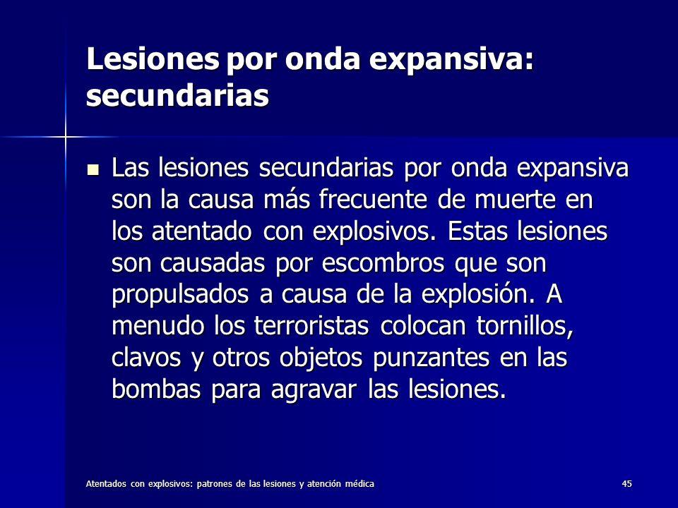 Atentados con explosivos: patrones de las lesiones y atención médica45 Lesiones por onda expansiva: secundarias Las lesiones secundarias por onda expa