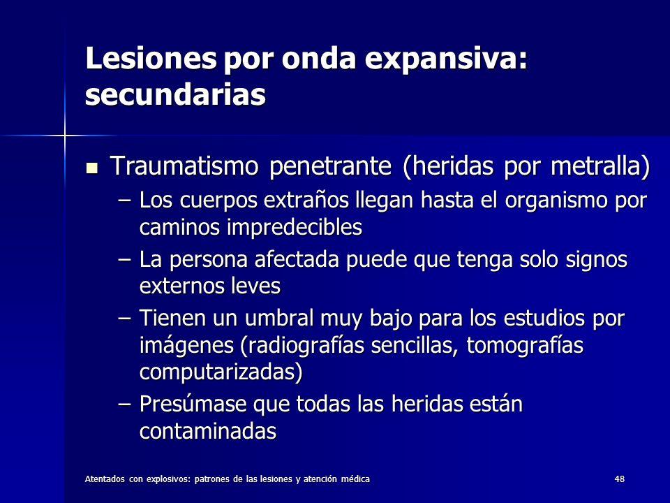 Atentados con explosivos: patrones de las lesiones y atención médica48 Lesiones por onda expansiva: secundarias Traumatismo penetrante (heridas por me