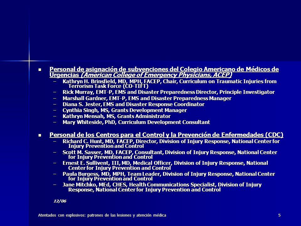 Atentados con explosivos: patrones de las lesiones y atención médica5 Personal de asignación de subvenciones del Colegio Americano de Médicos de Urgen