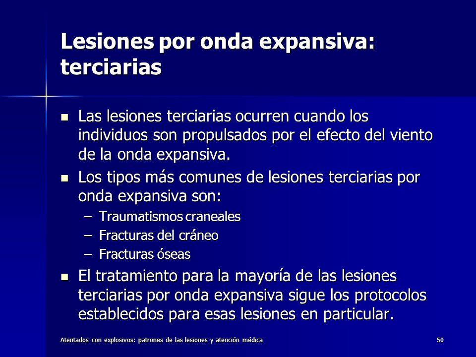 Atentados con explosivos: patrones de las lesiones y atención médica50 Lesiones por onda expansiva: terciarias Las lesiones terciarias ocurren cuando