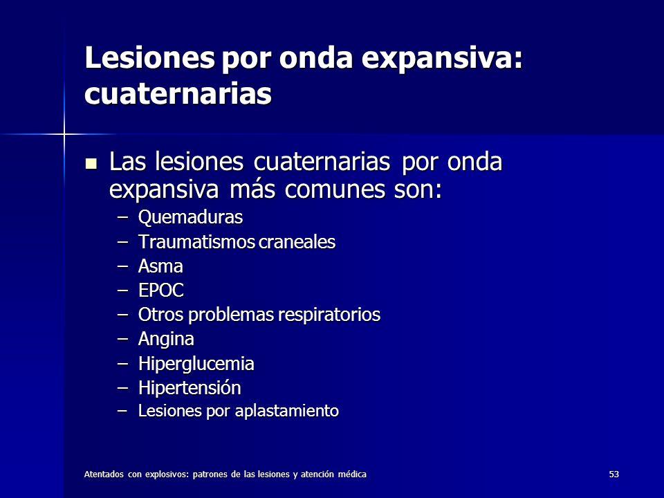 Atentados con explosivos: patrones de las lesiones y atención médica53 Lesiones por onda expansiva: cuaternarias Las lesiones cuaternarias por onda ex