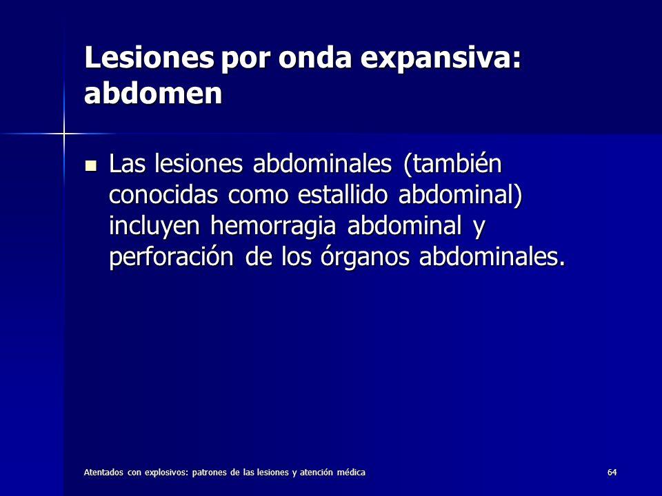 Atentados con explosivos: patrones de las lesiones y atención médica64 Lesiones por onda expansiva: abdomen Las lesiones abdominales (también conocida