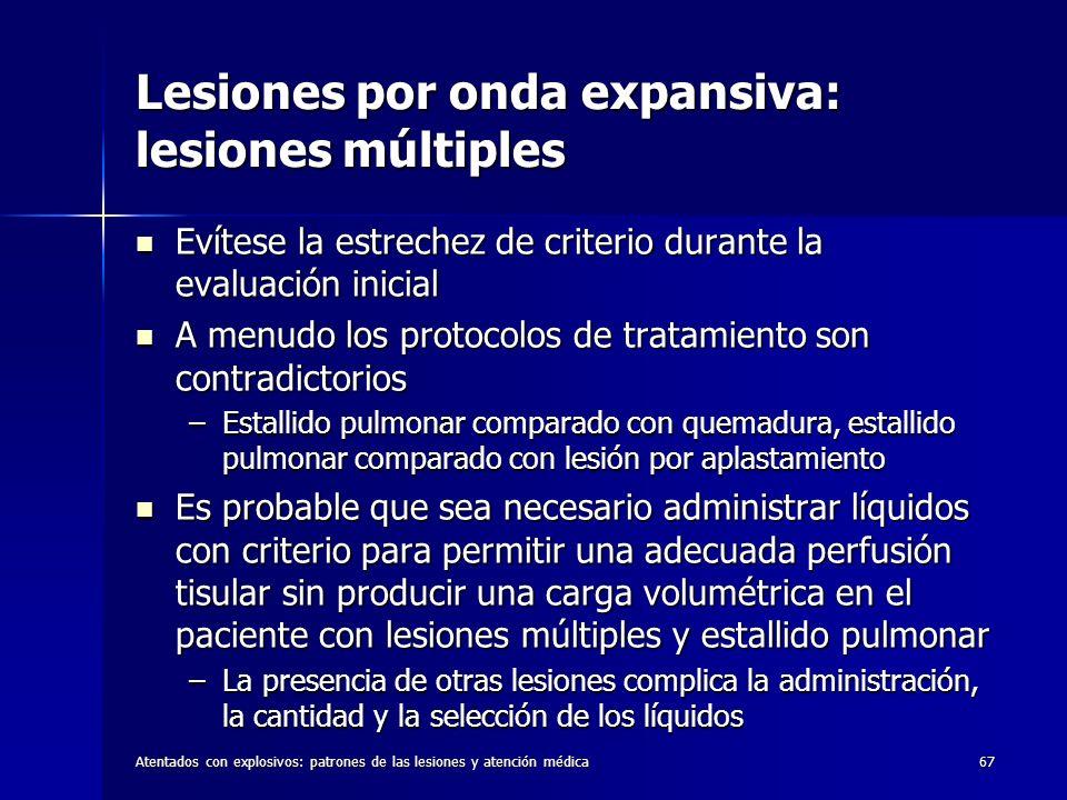 Atentados con explosivos: patrones de las lesiones y atención médica67 Lesiones por onda expansiva: lesiones múltiples Evítese la estrechez de criteri