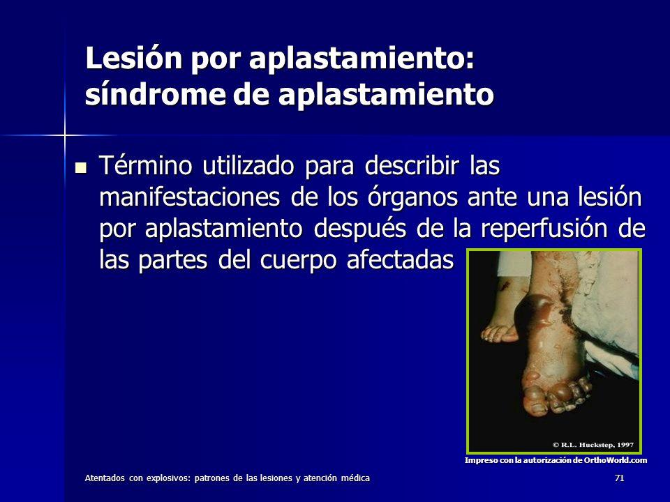 Atentados con explosivos: patrones de las lesiones y atención médica71 Lesión por aplastamiento: síndrome de aplastamiento Término utilizado para desc