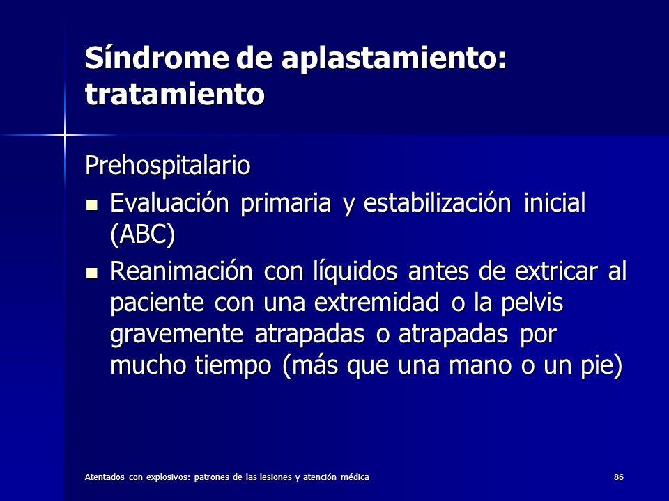Atentados con explosivos: patrones de las lesiones y atención médica86 Síndrome de aplastamiento: tratamiento Prehospitalario Evaluación primaria y es