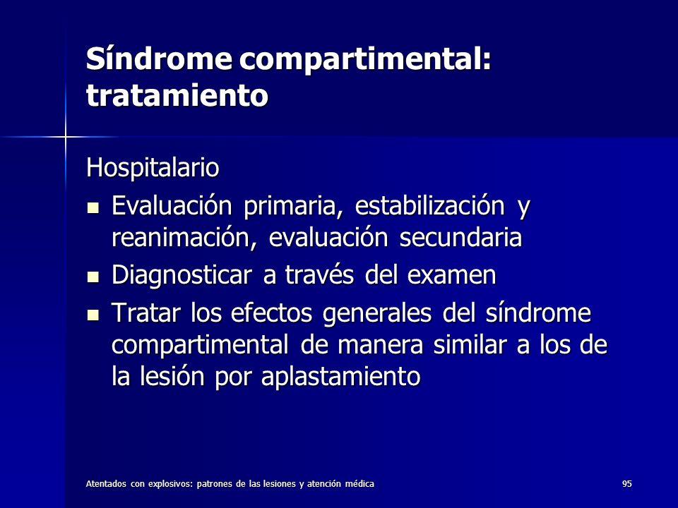 Atentados con explosivos: patrones de las lesiones y atención médica95 Síndrome compartimental: tratamiento Hospitalario Evaluación primaria, estabili