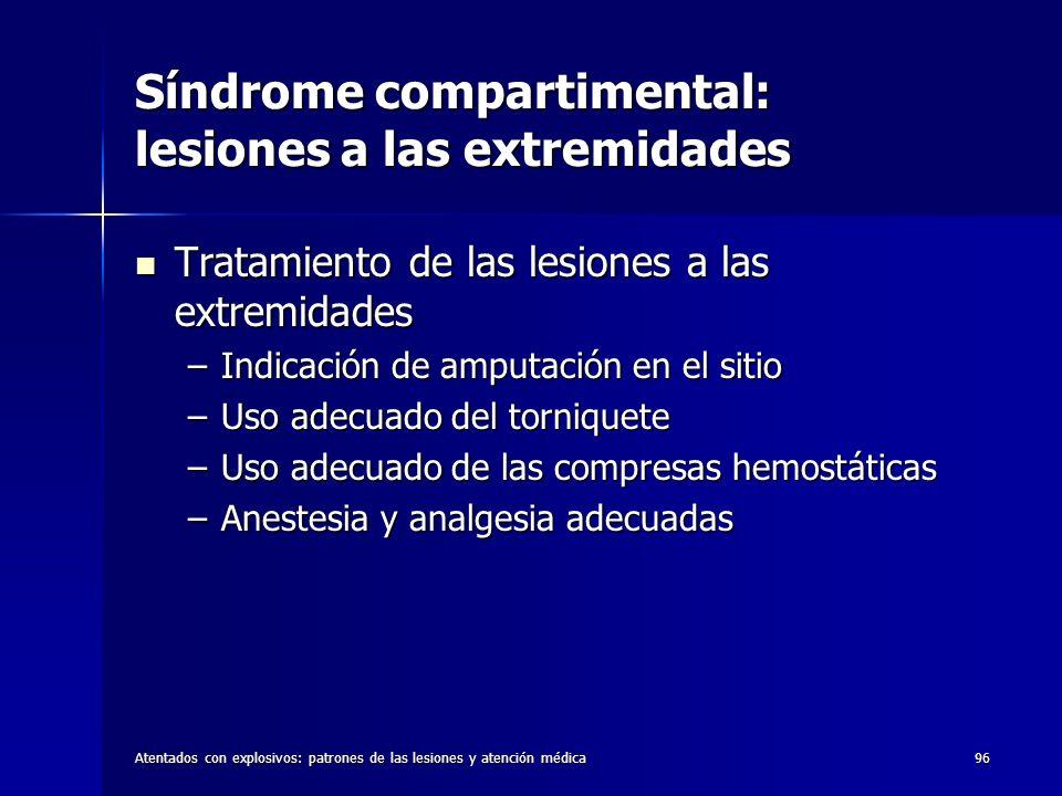 Atentados con explosivos: patrones de las lesiones y atención médica96 Síndrome compartimental: lesiones a las extremidades Tratamiento de las lesione