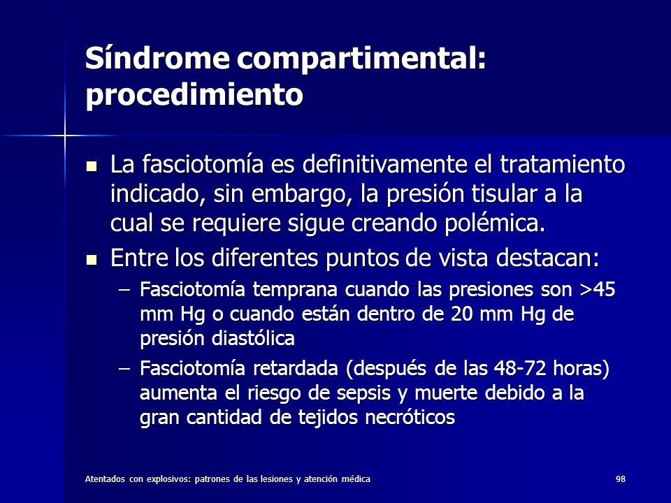 Atentados con explosivos: patrones de las lesiones y atención médica98 Síndrome compartimental: procedimiento La fasciotomía es definitivamente el tra