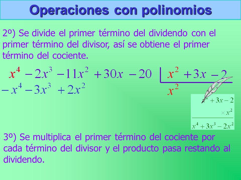 2º) Se divide el primer término del dividendo con el primer término del divisor, así se obtiene el primer término del cociente. 3º) Se multiplica el p