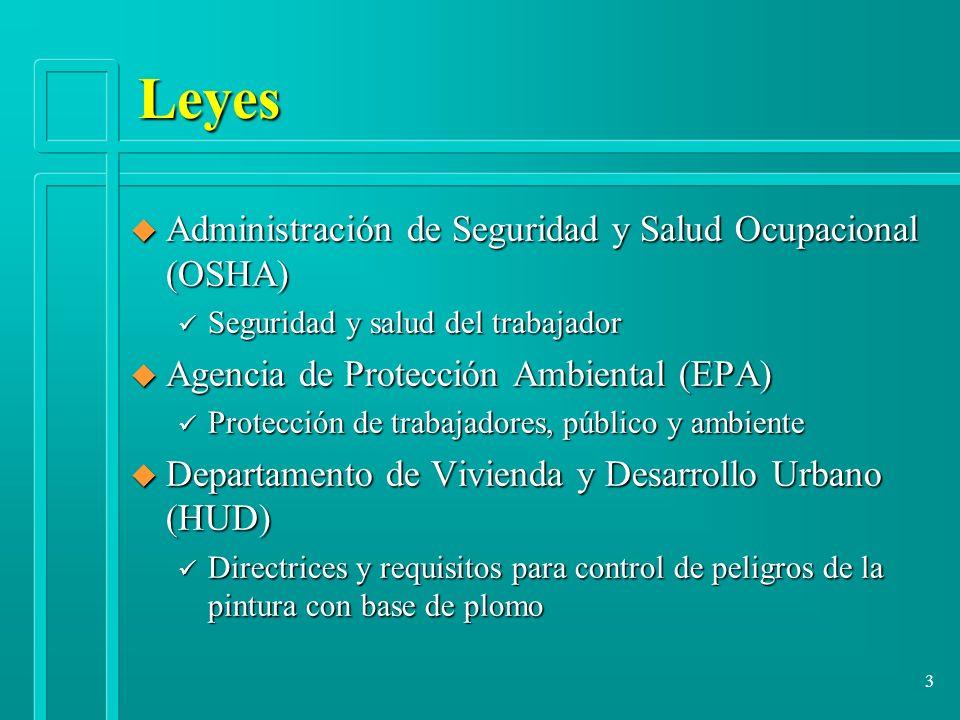 3 Leyes u Administración de Seguridad y Salud Ocupacional (OSHA) ü Seguridad y salud del trabajador u Agencia de Protección Ambiental (EPA) ü Protecci