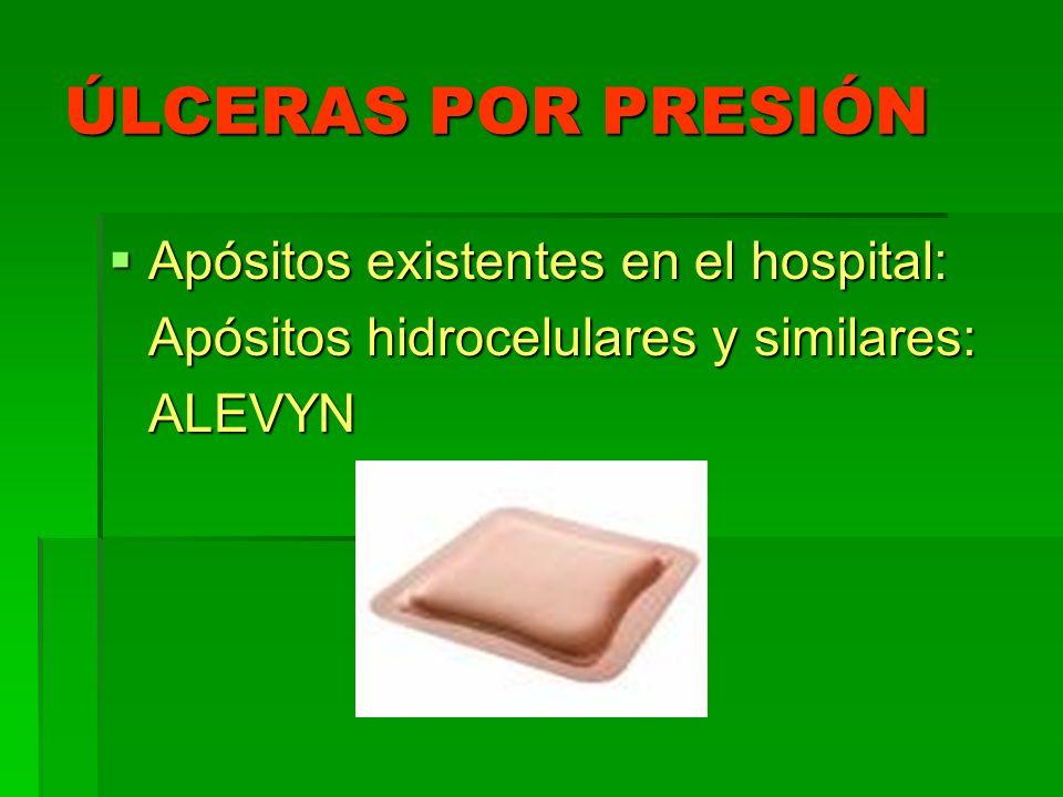 ÚLCERAS POR PRESIÓN Apósitos existentes en el hospital: Apósitos existentes en el hospital: Apósitos hidrocelulares y similares: ALEVYN