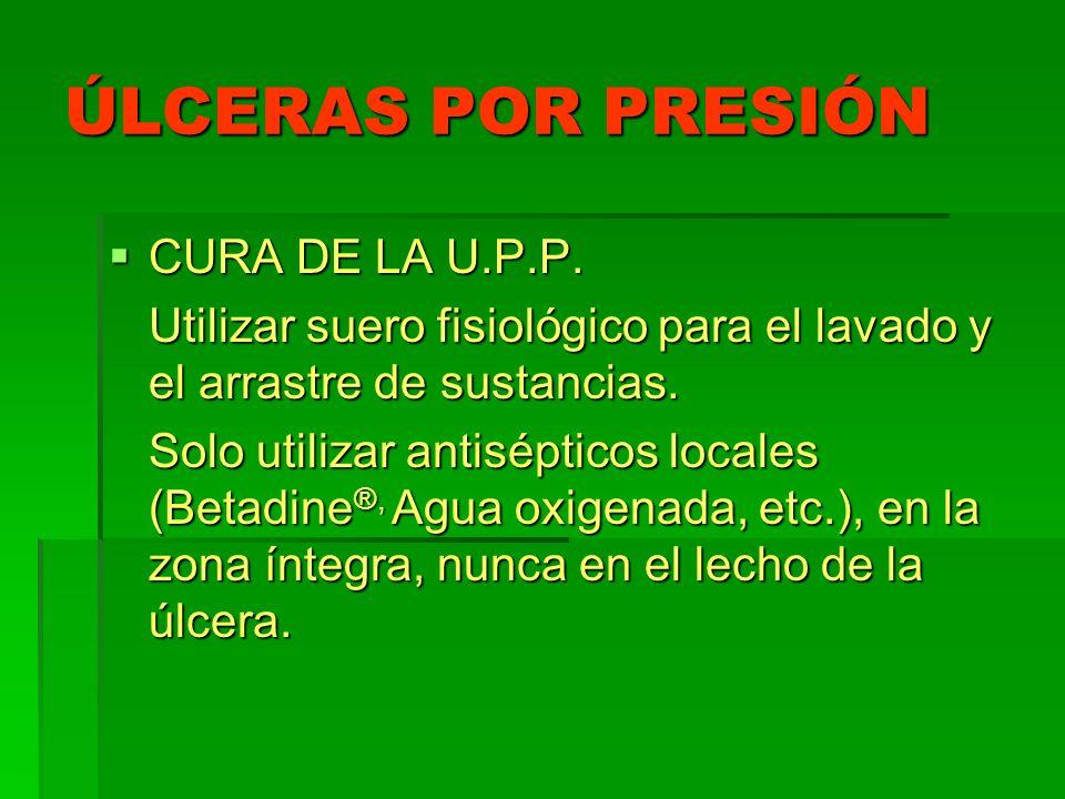 ÚLCERAS POR PRESIÓN CURA DE LA U.P.P.CURA DE LA U.P.P.