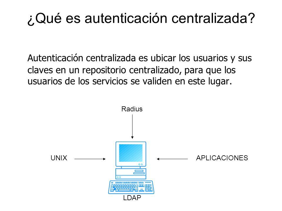 ¿Qué es autenticación centralizada? Autenticación centralizada es ubicar los usuarios y sus claves en un repositorio centralizado, para que los usuari