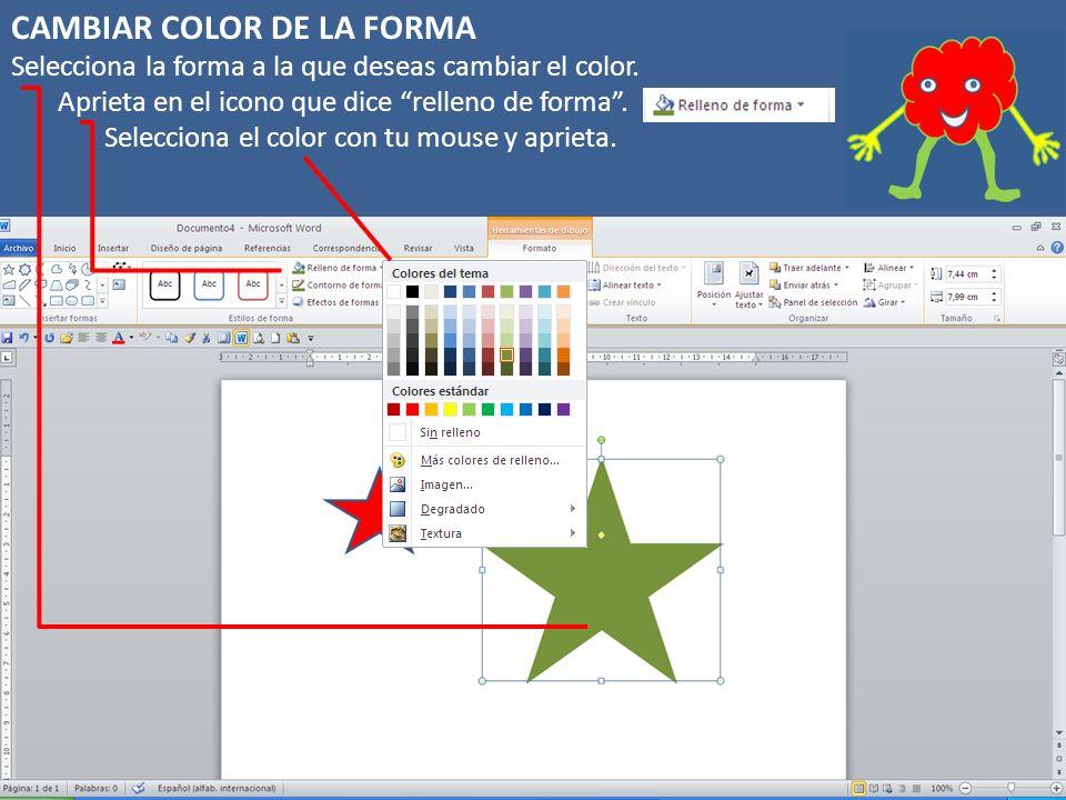 CAMBIAR COLOR DE LA FORMA Selecciona la forma a la que deseas cambiar el color.
