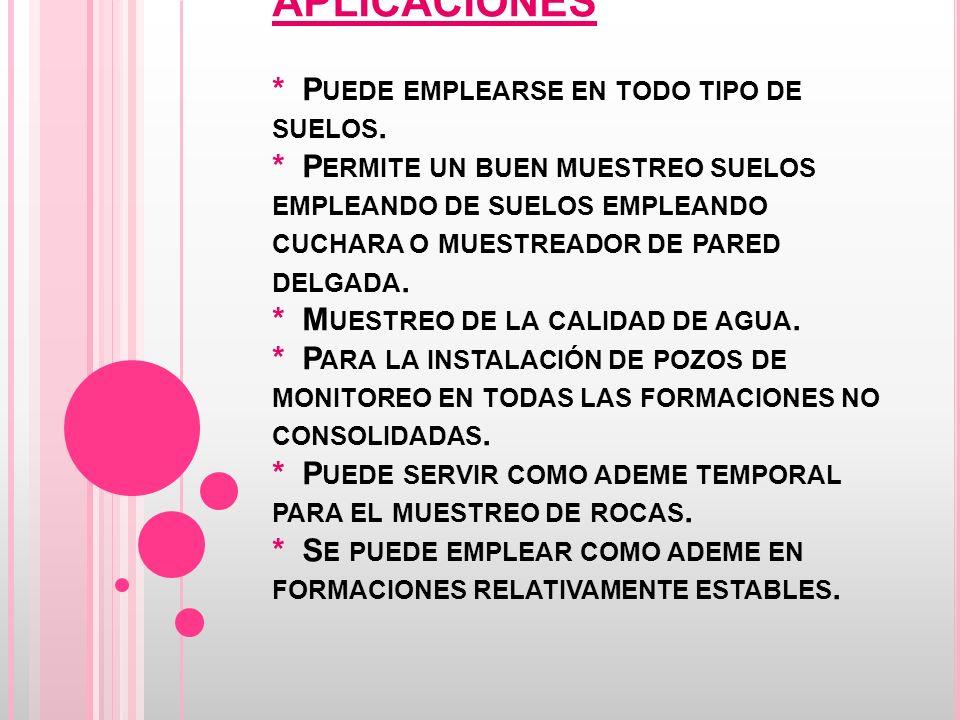 APLICACIONES * P UEDE EMPLEARSE EN TODO TIPO DE SUELOS.