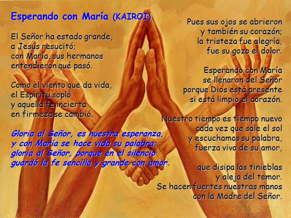 Gloria al Señor, es nuestra esperanza, y con María se hace vida su palabra; Gloria al Señor, porque en el silencio guardó la fe sencilla y grande con